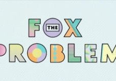 The Fox Problem Series 2 – Episode 1